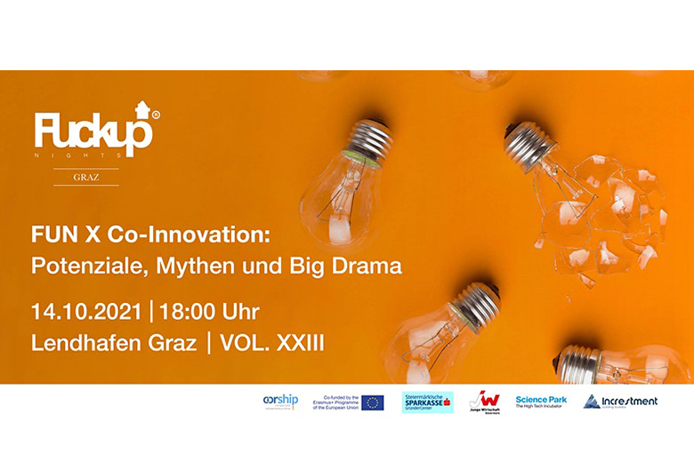 FuckUp Night in Graz FUN X Co-Innovation: Potenziale, Mythen und Big Drama''